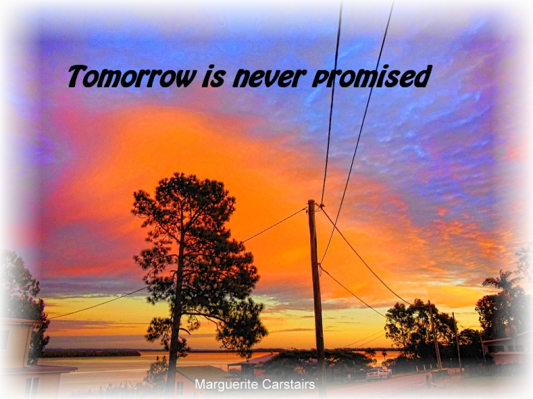 tomorrow-is-never-promised