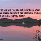 The Sun will rise and set regardless.